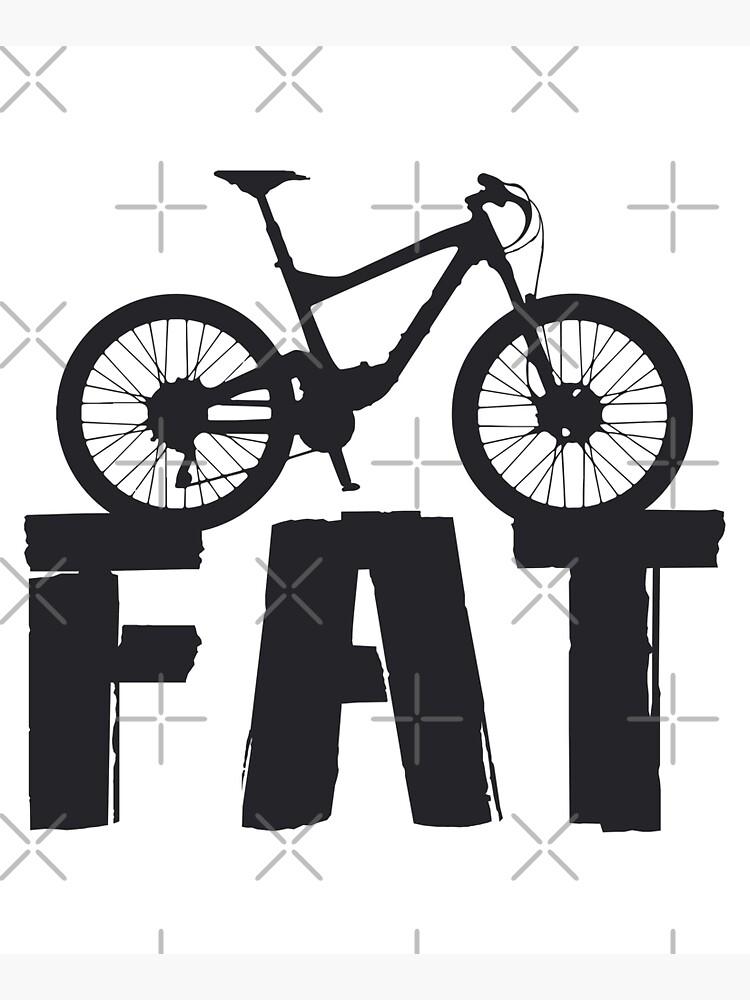 Fat Bike Fat Mountain Bike Biker Biking Love Ride by tshirtconcepts
