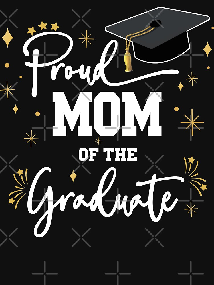 Proud Mom Of Graduate | Quote With White Text Family Graduation by Estrytee