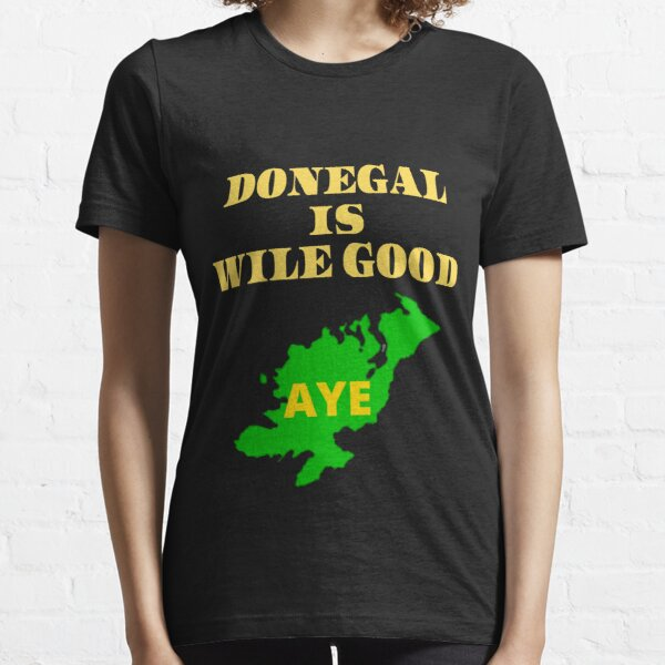 DONEGAL IS WILE GOOD 2 Essential T-Shirt
