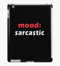 mood - sarcastic iPad Case/Skin