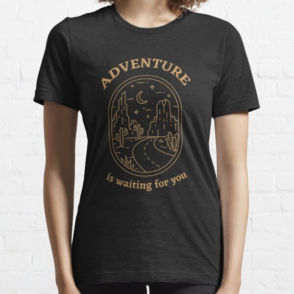 Adventure is waiting for you Essential T-Shirt