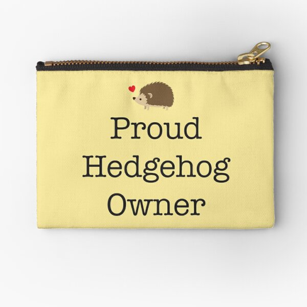 Proud Hedgehog Owner Zipper Pouch