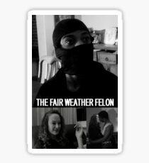 'The Fair Weather Felon' - short film poster Sticker