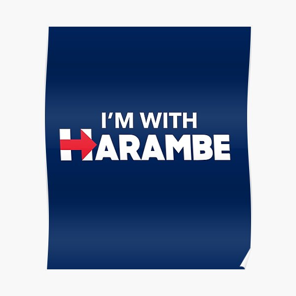 I'm With Harambe Poster