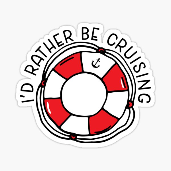 I'd Rather be Cruising Cruise Ship Quote Sticker