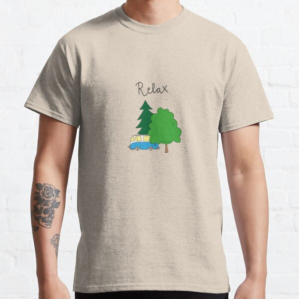 Just relax and chill Classic T-Shirt