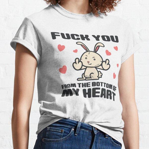 Fick Dich von ganzem Herzen (Fuck you from the Bottom of my heart) Classic T-Shirt
