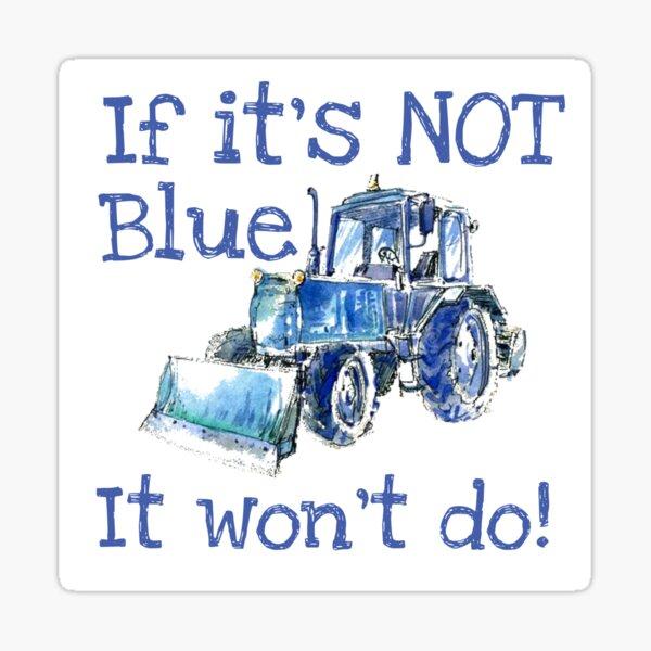 If it's Not Blue Sticker