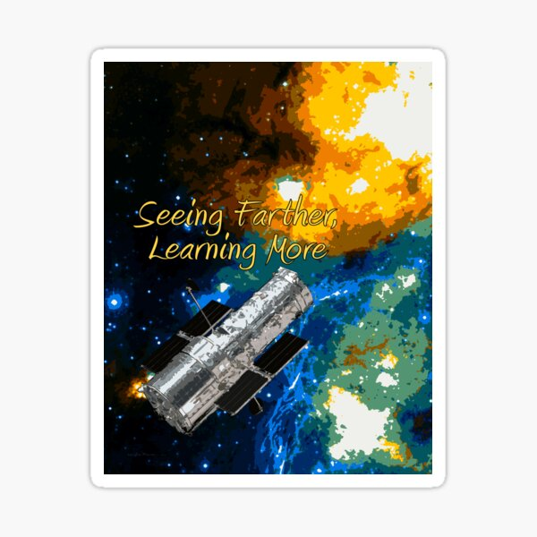 Seeing Farther Learning More Hubble and Astronomy Sticker