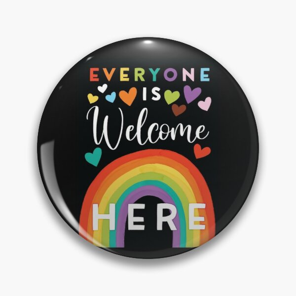 Pride Love- Everyone is welcome here Pin
