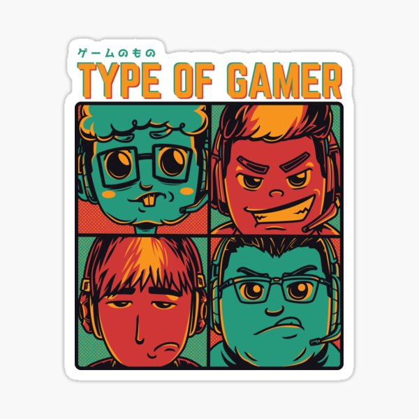 Type of a gamer Sticker