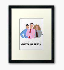 Workaholics - Gotta Be Fresh Framed Print