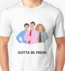 Workaholics - Gotta Be Fresh T-Shirt