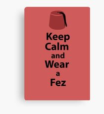 Keep Calm and Wear a Fez - Red Canvas Print