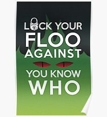 Lock Your Floo Against You Know Who Poster