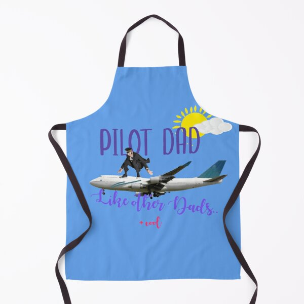 Pilot Dad - Like other dads + cool Apron