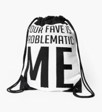 Your Fave Is Problematic: Me Drawstring Bag