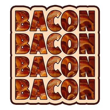 Bacon Bacon Bacon Bacon - 4 Slices of Bacon by radthreads