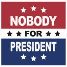 NO BODY FOR PRESIDENT #001 by thatstickerguy