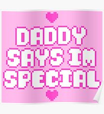 Daddy Says I'm Special Poster