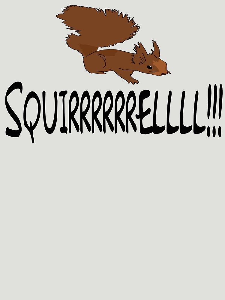 Christmas Vacation Quote - Squirrel!  by movie-shirts