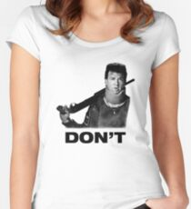 """""""Don't"""" - Red (Danny McBride), Pineapple Express Women's Fitted Scoop T-Shirt"""