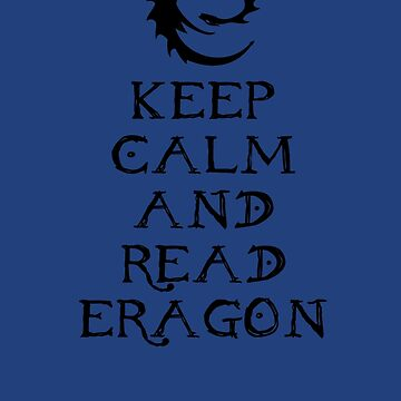 Keep calm and read Eragon (Black text) by Austintacious