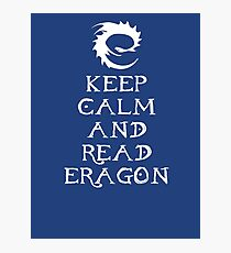 Keep calm and read Eragon (White text) Photographic Print