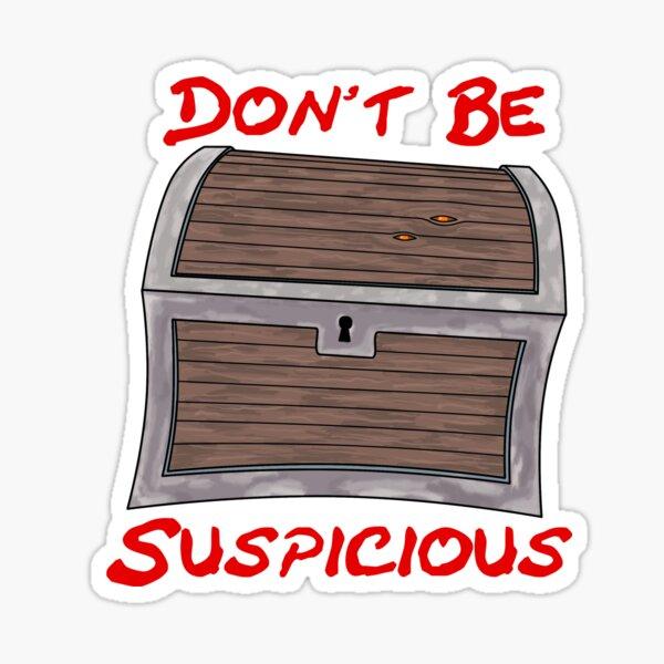 Don't be suspicious peeking chest design Sticker