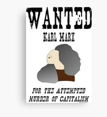 Wanted: Karl Marx. For the attempted murder of capitalism Canvas Print