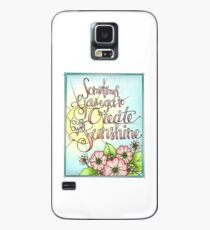 Sometimes You Have To Create Your Own Sunshine Case/Skin for Samsung Galaxy