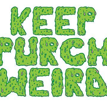 Keep Purch Weird by gnarlynicole