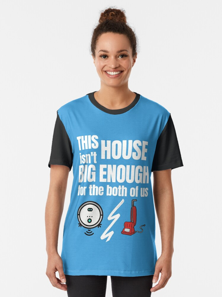 Alternate view of This House Isn't Big Enough For the Both of Us Vacuum Fun Gifts Graphic T-Shirt