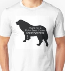 That's Not a Polar Bear it's my Great Pyrenees T-Shirt
