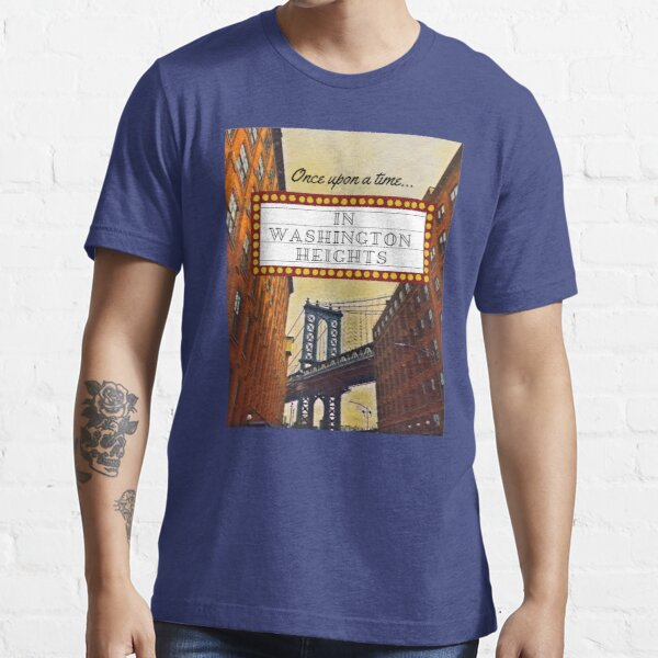 Once Upon a Time in Washington Heights Essential T-Shirt
