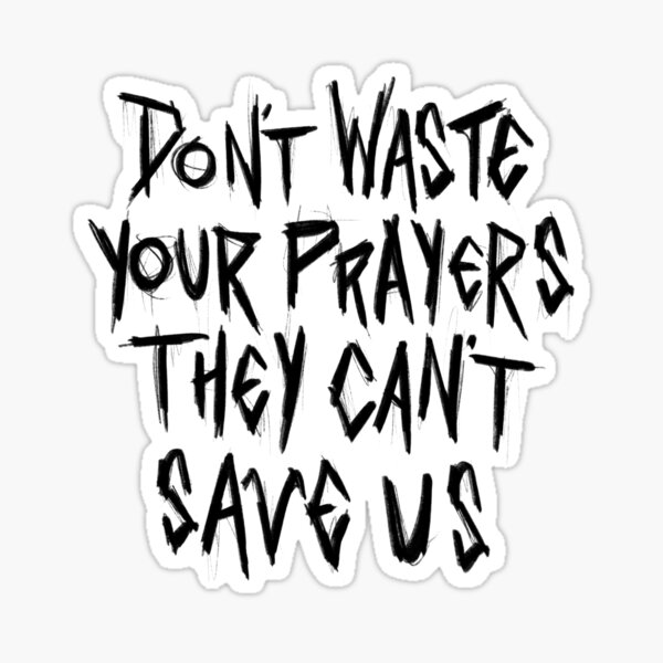 Blind Channel - dark side lyrics - Don't Waste Your Prayers They Can't Save Us Sticker