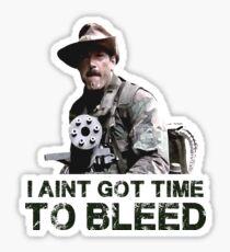 Predator I Aint Got Time To Bleed Sticker