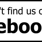 You won't find us on Facebook (thumb down, black) by Tim Serong