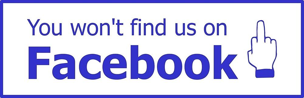 You won't find us on Facebook (finger, blue) by Tim Serong
