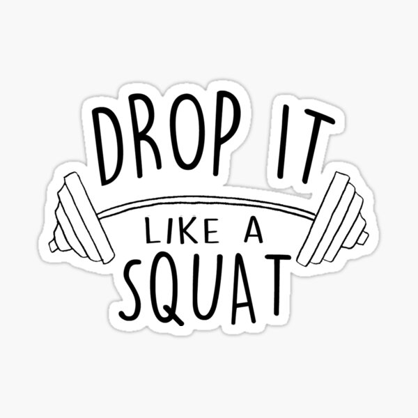 Drop it like a Squat Fitness & Excercise Sticker