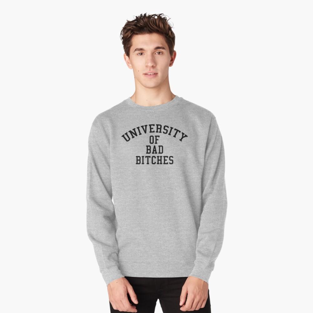 University of Bad Bitches Pullover Sweatshirt
