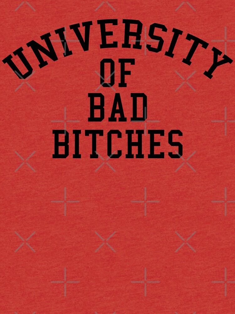 University of Bad Bitches by maniacreations