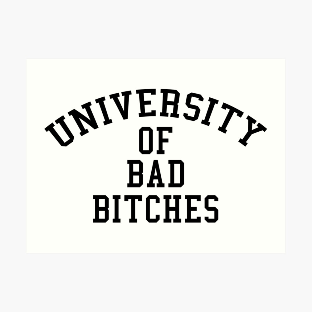 University of Bad Bitches Art Print