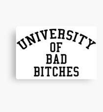 Universität von Bad Bitches Leinwanddruck