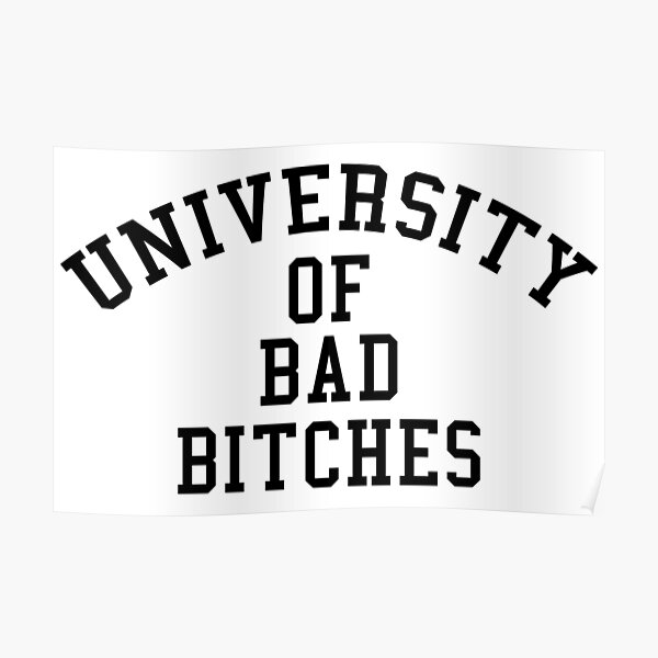 University of Bad Bitches Poster