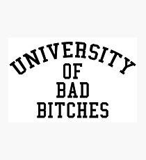 Universität von Bad Bitches Fotodruck
