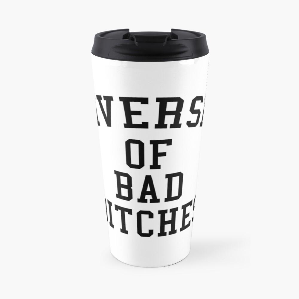 University of Bad Bitches Travel Mug