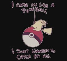 I Came In Like A Pokeball | Unisex T-Shirt