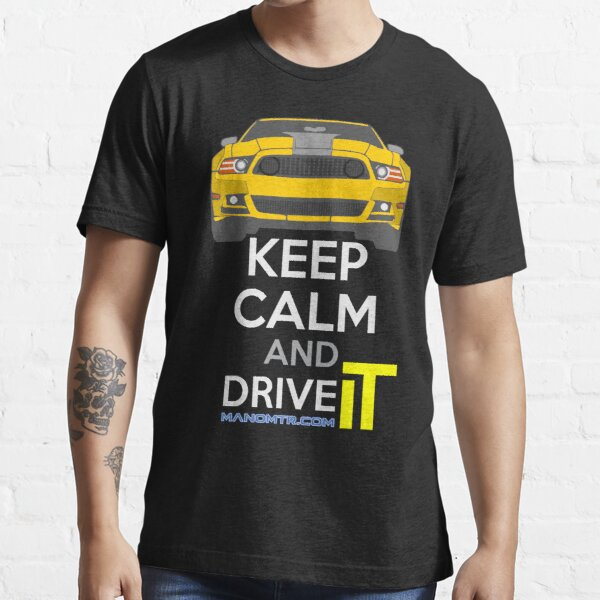 Keep Calm and Drive IT - cod. 302MustangBoss Essential T-Shirt