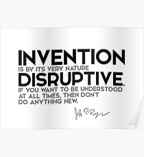 invention is by its very nature disruptive - jeff bezos Poster